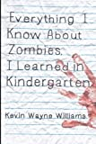 Everything I Know About Zombies, I Learned in