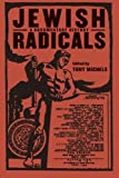 Jewish Radicals: A Documentary Reader (Goldstein-Goren Series in American Jewish History)