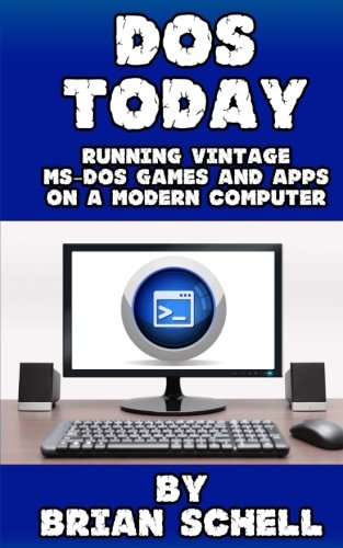 DOS Today: Running Vintage MS-DOS Games and Apps on a Modern Computer