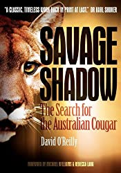 Savage Shadow: The Search for the Australian Cougar