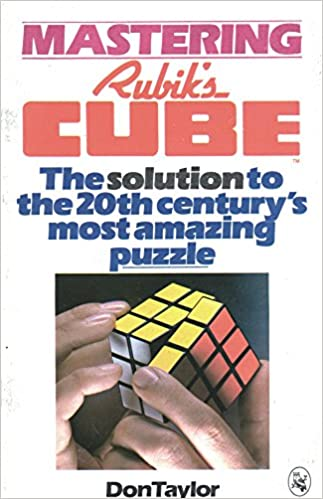 Mastering Rubiks Cube The Solution To The 20th Centurys Most