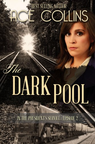 The Dark Pool (In the President's Service: Episode 2)