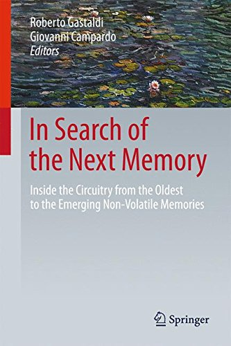 In Search of the Next Memory: Inside the Circuitry from the Oldest to the Emerging Non-Volatile Memories by Springer