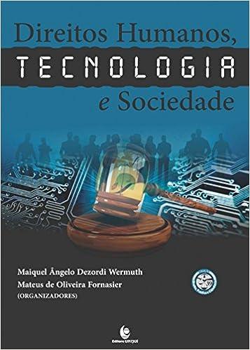 Direitos Humanos, Tecnologia E Sociedade  Maiquel Ângelo Dezordi Wermuth,  Mateus de Oliveira Fornasier  Amazon.com.br  Livros ed6d8d197b