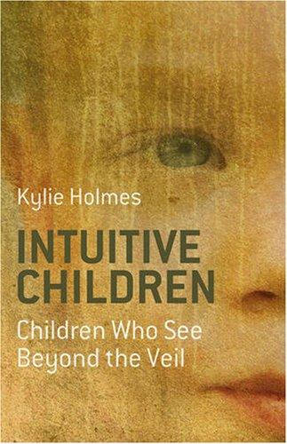Intuitive Children: Children Who See Beyond The Veil