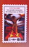 img - for Los grandes momentos del indigenismo en Me xico (Lecturas mexicanas) (Spanish Edition) book / textbook / text book