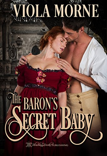 The Baron's Secret Baby (Deceit and Desire Book ()