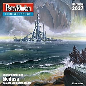 Medusa (Perry Rhodan 2827) Hörbuch