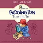 Paddington Takes the Test Audiobook by Michael Bond Narrated by Hugh Bonneville