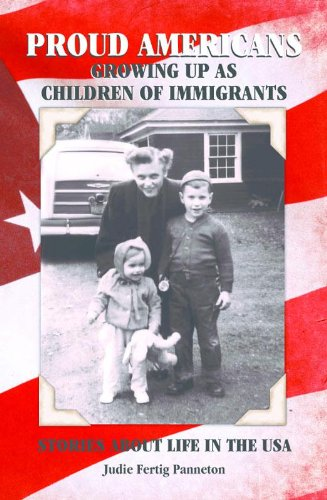 PROUD AMERICANS: GROWING UP AS CHILDREN OF IMMIGRANTS by [Fertig Panneton, Judie]