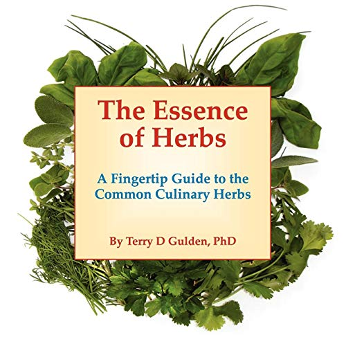 The Essence of Herbs: A Fingertip Guide to the Common Culinary Herbs ()