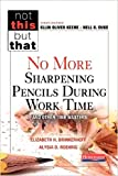 img - for No More Sharpening Pencils During Work Time and Other Time Wasters (Not This But That) book / textbook / text book