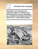 Sheridan's and Henderson's Practical Method of Reading and Reciting English Poetry, Elucidated by a Variety of Examples Taken from Some of Our Most PO, See Notes Multiple Contributors, 1170253202