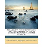 img - for The American Plan of Government; The Constitution of the United States as Interpreted by Accepted Authorities (Paperback) - Common book / textbook / text book
