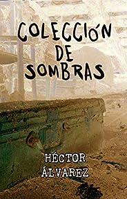 COLECCIÓN DE SOMBRAS: Antología de terror. 2 novelas y 27 relatos.