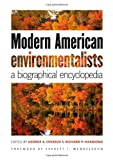 img - for Modern American Environmentalists: A Biographical Encyclopedia book / textbook / text book