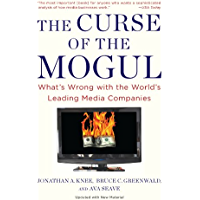 The Curse of the Mogul: What's Wrong with the World's Leading Media Companies (English Edition)