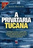 capa de A Privataria Tucana - Coleção História Agora