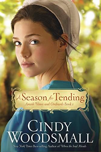 A Season for Tending: Book One in the Amish Vines and Orchards Series by WaterBrook Press