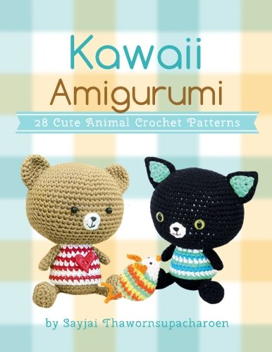 Kawaii Amigurumi: 28 Cute Animal Crochet Patterns (Sayjai's Amigurumi Crochet Patterns) (Volume 5)