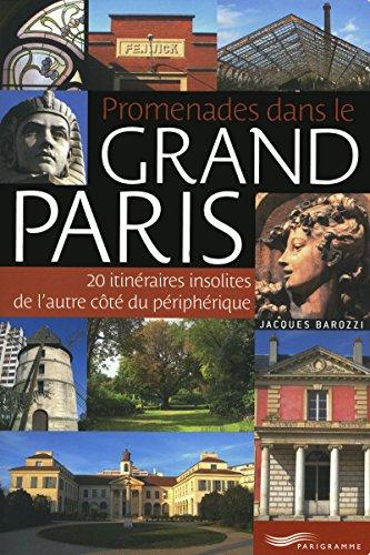 PROMENADES DANS LE GRAND PARIS Collectif