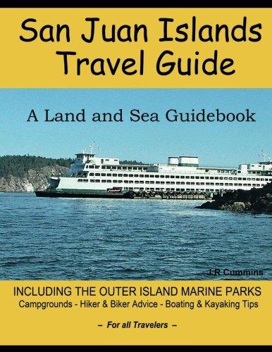 San Juan Islands Travel Guide: A Land and Sea Guidebook