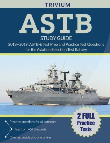 ASTB Study Guide 2018-2019: ASTB-E Test Prep and Practice Test Questions for the Aviation Selection Test Battery (Navy Start Guide)