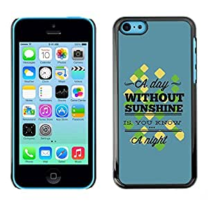 LASTONE PHONE CASE / Diseño de Delgado Duro PC / Aluminio Caso Carcasa Funda para Apple Iphone 5C / A Day Without Sunshine