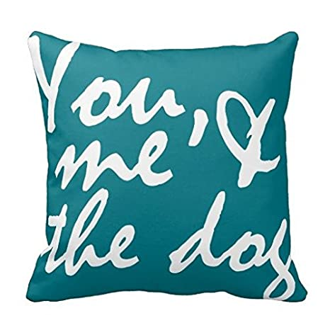 Amazon.com: You Me And The Dog Throw 18*18 inch Pillow Case ...