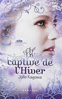 Les Royaumes invisibles, tome 2 : La captive de l'hiver  par Kagawa