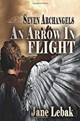 An Arrow In Flight (Seven Archangels) Paperback