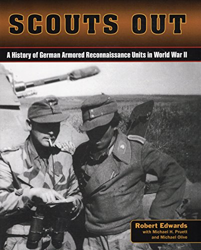 Scouts Out: A History of German Armored Reconnaissance Units in World War II ()