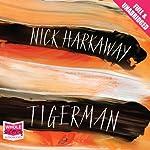 Tigerman   Nick Harkaway