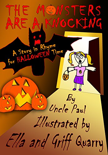 The Monsters Are A Knocking: A story in rhyme for Halloween time