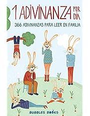 1 Adivinanza por día - 366 adivinanzas para leer en familia: Acertijos infantiles aptos para niños y niñas a partir de 6 años. Divertidos y fáciles ... Sonrisa Es un Día Perdido) (Spanish Edition)