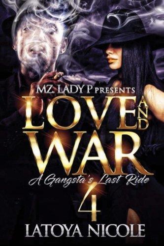 Books : Love And War 4: A Gangsta's Last Ride (Volume 4)