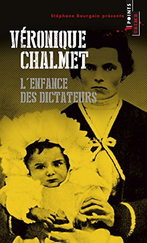 L'Enfance des dictateurs Poche – 15 mai 2015 Veronique Chalmet L' Enfance des dictateurs Points 2757853392