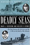 img - for Deadly Seas: The Duel Between The St.Croix And The U305 In The Battle Of The Atlantic book / textbook / text book