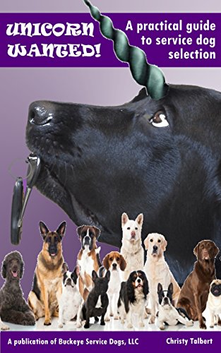 UNICORN WANTED!  A Practical Guide to Service Dog Selection (Psychiatric Service Dog compare prices)