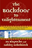 The Backdoor to Enlightenment, Za Rinpoche and Ashley Nebelsieck, 0767927400