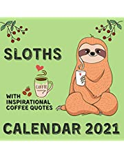 Sloths Calendar 2021: With Inspirational Coffee Quotes November 2020 - December 2021 Square Illustrations Book Monthly Planner Calendar