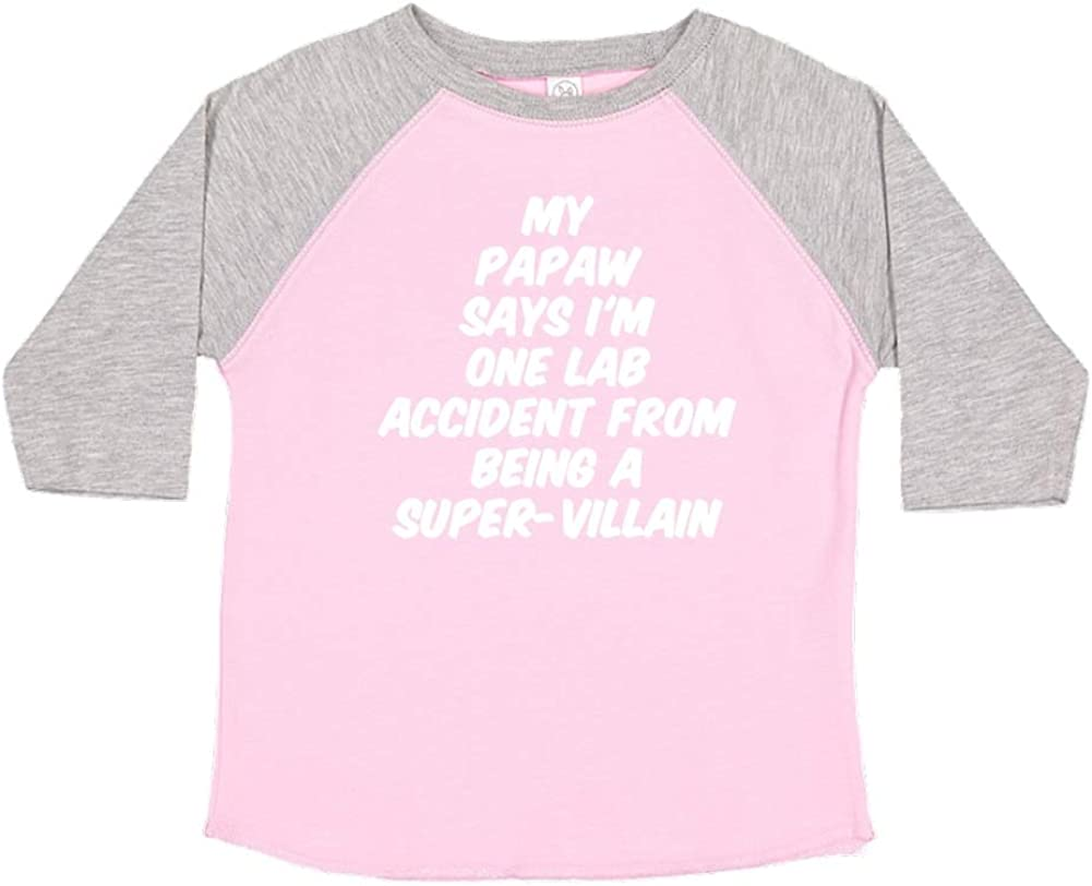 My Papaw Says Im One Lab Accident from Being A Super-Villain Toddler//Kids Raglan T-Shirt