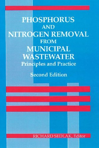 Phosphorus and Nitrogen Removal from Municipal Wastewater: Principles and Practice, Second Edition