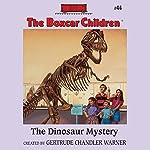 The Dinosaur Mystery: The Boxcar Children, Book 44 | Gertrude Chandler Warner
