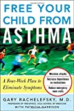 Free Your Child from Asthma, Gary Rachelefsky, 0071459863