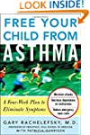 Free Your Child from Asthma: A Four-W...