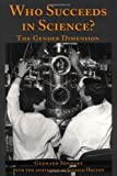Who Succeeds in Science : The Gender Dimension, Sonnert, Gerhard, 081352220X