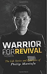 Warrior for Revival: The Life Stories and Principles of Philip Mantofa
