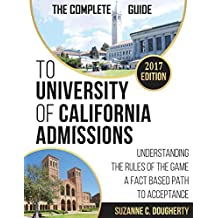 The Complete Guide to University of California Admissions