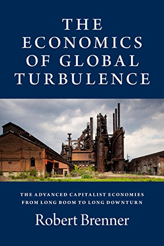 [F.R.E.E] The Economics of Global Turbulence: The Advanced Capitalist Economies from Long Boom to Long Downtur<br />DOC